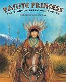 Paiute Princess, Deborah Kogan Ray, 0374398976