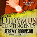 The Didymus Contingency Audiobook by Jeremy Robinson Narrated by R. C. Bray