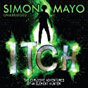 Itch Audiobook by Simon Mayo Narrated by Daniel Hill