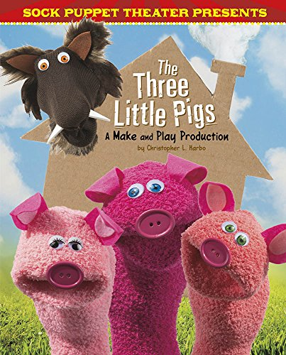 Sock Puppet Theater Presents The Three Little Pigs: A Make & Play - Puppet Go Theater