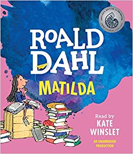 Matilda: Roald Dahl, Kate Winslet: 9781611761849: Amazon com