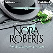 The MacGregor Grooms: The MacGregors, Book 8 | Nora Roberts