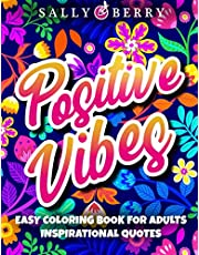 Easy Coloring Book for Adults Inspirational Quotes: Simple Large Print Coloring Pages with Positive and Good Vibes Inspirational Quotes. Anti stress and Motivational Coloring Book for Seniors, Beginners, Girls