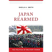 Japan Rearmed: The Politics of Military Power