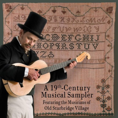 A 19th Century Musical Sampler Featuring the Musicians of Old Sturbridge Village