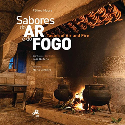 Sabores do Ar e do Fogo - Tastes of Air and Fire by Mário Cerdeira, Fátima Moura
