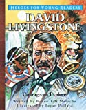 img - for David Livingstone: Courageous Explorer (Heroes for Young Readers) book / textbook / text book