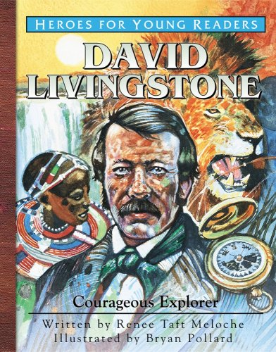 David Livingstone: Courageous Explorer (Heroes for Young Readers)