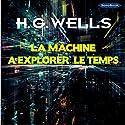 La machine à explorer le temps | Livre audio Auteur(s) : H. G. Wells Narrateur(s) : Frédéric Kneip