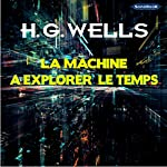 La machine à explorer le temps   H. G. Wells