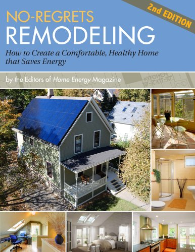No Regrets Remodeling  How To Create A Comfortable Healthy Home That Saves Energy
