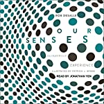 Our Senses: An Immersive Experience | Patricia J. Wynne,Rob DeSalle