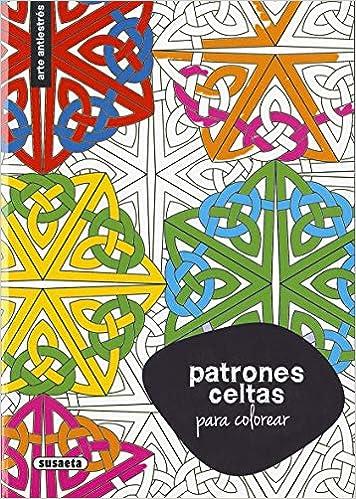 Patrones Celtas para Colorear (Arte antiestrés): Amazon.es: Susaeta, Equipo: Libros