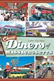 Classic Diners of Massachusetts (American Palate) by Larry Cultrera (2011-11-10)