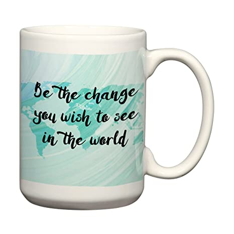 Amazon Com Be The Change You Wish To See In The World Map Coffee