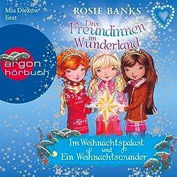 Im Weihnachtspalast / Ein Weihnachtswunder (Drei Freundinnen im Wunderland)