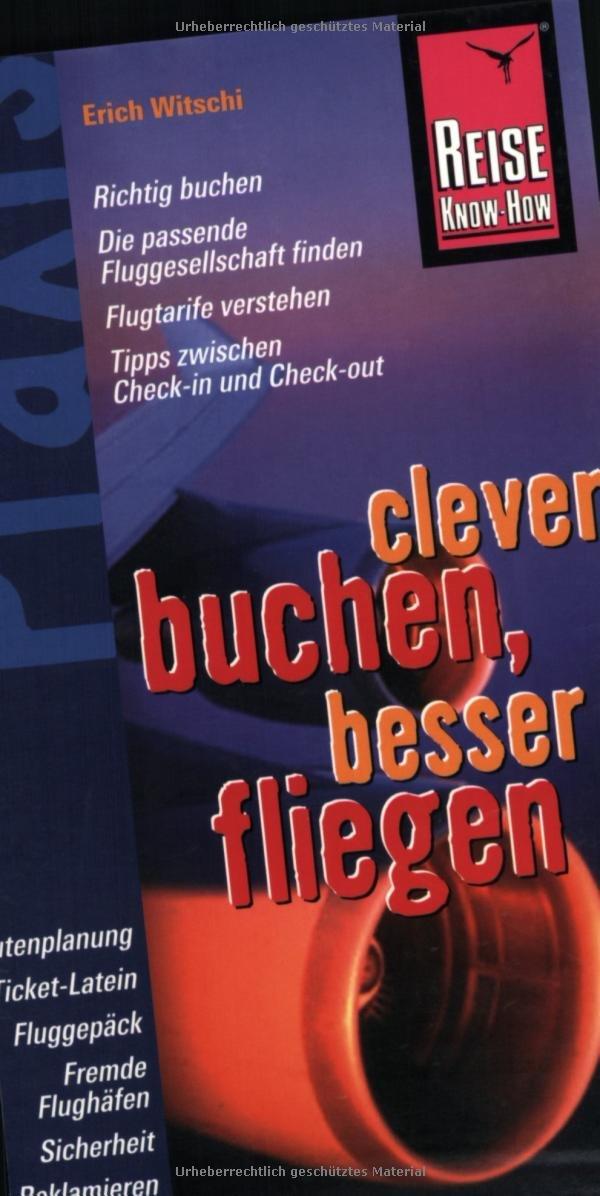 Reise Know-How Praxis: Clever buchen, besser fliegen: Mit Kenntnis und Überblick von Tarifdschungel bis Reklamation