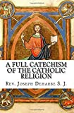 img - for A Full Catechism of the Catholic Religion book / textbook / text book