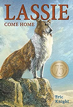 Lassie Come-Home 75th Anniversary Edition by [Knight, Eric]