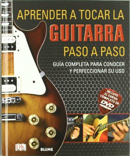 Aprender A Tocar La Guitarra Paso A Paso: Guía Completa Para Conocer Y Perfeccionar Su Uso