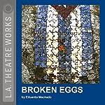 Broken Eggs | Eduardo Machado