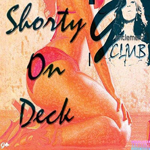Deck Club (Shorty on Deck (feat. Gentlemenz Club) (Club Version) [Explicit])