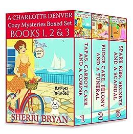 A Charlotte Denver Cozy Mysteries Boxed Set - Books 1, 2 and 3 (The Charlotte Denver Cozy Mystery Series) by [Bryan, Sherri]