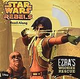 Star Wars Rebels Ezra's Wookiee Rescue (Read-Along Storybook and CD)
