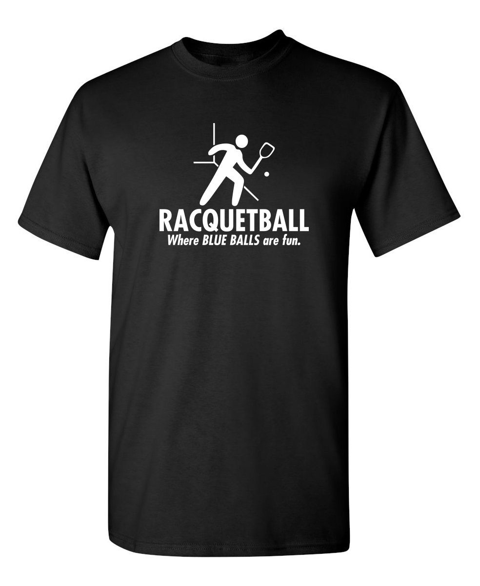 Raquetball Where Blue Balls Offensive Adult Humor Funny T Shirt