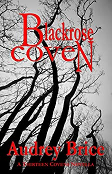 Blackrose Coven (Fourteen Tales of Thirteen Covens Book 8) by [Brice, Audrey]