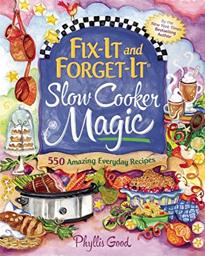 Fix-It and Forget-It Slow Cooker Magic: 550 Amazing Everyday Recipes (Best Budget Slow Cooker)