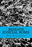 Beneath Judicial Robes, Don Alexander, 1463539614