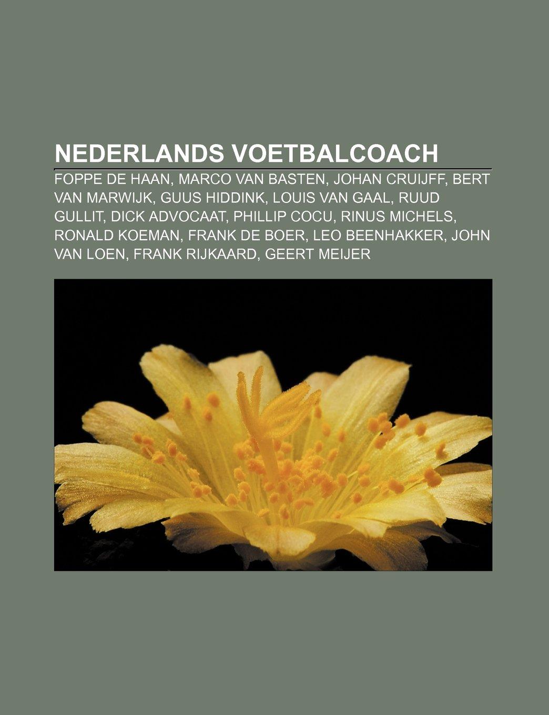 Nederlands voetbalcoach: Foppe de Haan, Marco van Basten ...