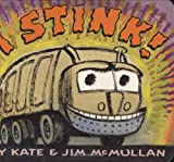 I Stink!, Kate McMullan and Jim McMullan, 0060745924