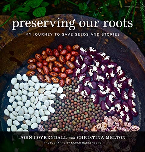 Preserving Our Roots: My Journey to Save Seeds and Stories (The Southern Table) by John Coykendall, Christina Melton