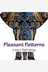 Pleasant Patterns: An Adult Color Book Paperback