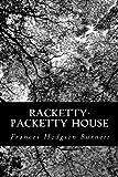 Racketty-Packetty House, Frances Hodgson Burnett, 147830751X