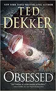 Obsessed Ted Dekker 9781599953168 Amazon Com Books