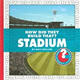 How Did They Build That? Stadium, Matt Mullins, 1602794898