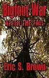 Bigfoot War: After The Fall