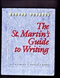 The St. Martin's Guide to Writing : Short, Axelrod, Rise B. and Cooper, Charles R., 0312075413