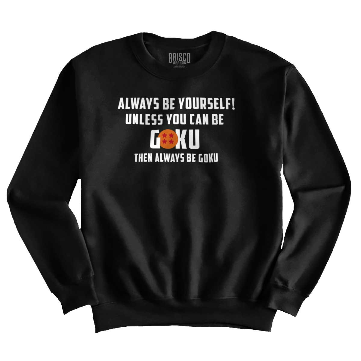 Brisco Brands Nerdy Be Yourself Unless You Can Be Goku Youth Sweatshirt