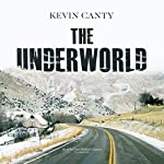 The Underworld: A Novel | Kevin Canty