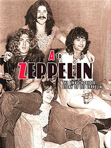(A to Zeppelin: The Story of Led Zeppelin)