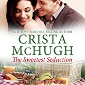 The Sweetest Seduction: The Kelly Brothers, Book 1 | Crista McHugh