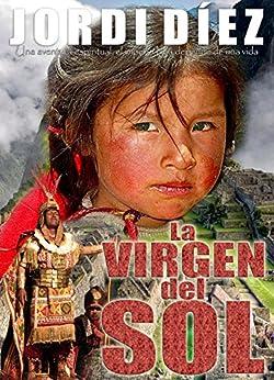 La virgen del Sol: (Novela histórica) (Spanish Edition) by [Díez, Jordi]