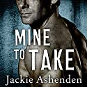 Mine to Take: Nine Circles, Book 1 Audiobook by Jackie Ashenden Narrated by Romy Nordlinger
