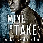 Mine to Take: Nine Circles, Book 1 | Jackie Ashenden
