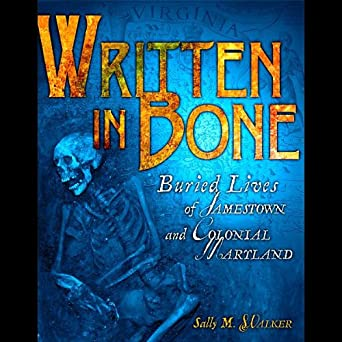 Amazon.com: Written in Bone: Buried Lives of Jamestown and ...