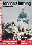 London's burning (Ballantine's illustrated history of World War II. Battle book, no. 17)